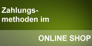 Zahlungsmethoden im Online Shop